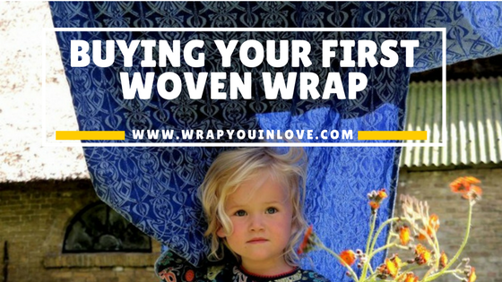 0da1b8c84c4 Buying your first woven wrap - Wrap you in love